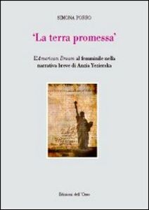 La terra promessa. L'american dream al femminile nella narrativa breve di Anzia Yezierska
