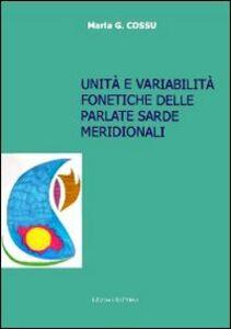 Unità e variabilità fonetiche delle parlate sarde meridionali. Con CD-ROM
