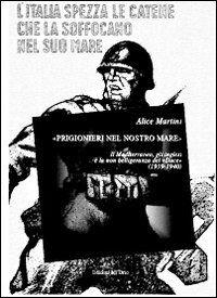 «Prigionieri nel nostro mare». Il Mediterraneo, gli inglesi e la non belligeranza del «Duce» (1939-1940)