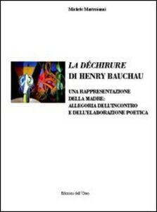 La déchirure di Henry Bauchau. Una rappresentazione della madre. Allegoria dell'incontro e dell'elaborazione poetica. Ediz. italiana e francese