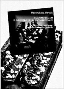 Giacompo Sedati il ministro della ricostruzione. Dal Mezzogiorno all'Europa, le scelte economiche e politiche