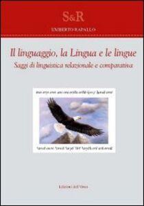 Il linguaggio, la lingua e le lingue. Saggi di linguistica relazionale e comparativa