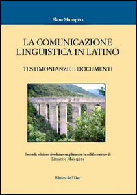 La comunicazione linguistica in latino. Testimonianze e documenti