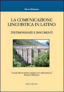 La comunicazione linguistica in latino. Testimonianze e documenti