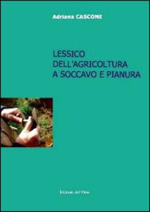 Lessico dell'agricoltura a Soccavo e Pianura. Con CD-ROM