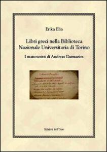 Libri greci nella Biblioteca Nazionale Universitaria di Torino. I manoscritti di Andreas Darmarios