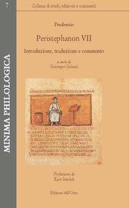 Peristephanon VII. Introduzione, traduzione e commento. Testo latino a fronte