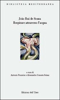 Respirare attraverso l'acqua (antologia poetica). Ediz. multilingue