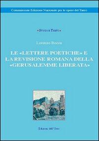 Le «lettere poetiche» e la revisione romana della «Gerusalemme liberata»