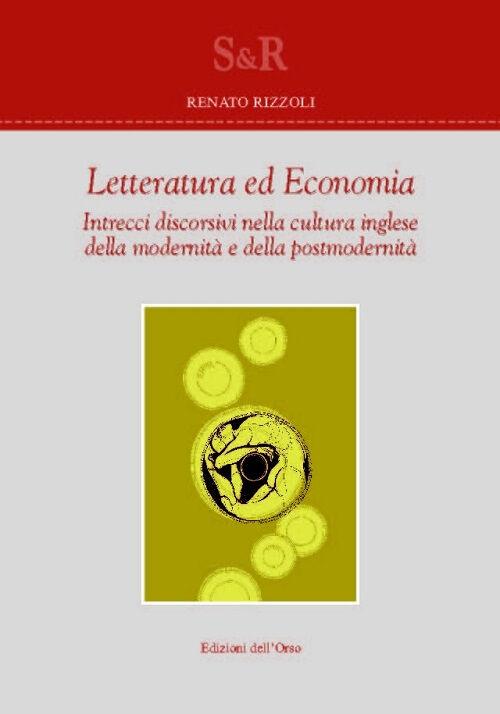 Letteratura ed economia. Intrecci discorsivi nella cultura inglese della modernità e della postmodernità