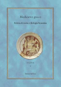 Medioevo greco. Rivista di storia e filologia bizantina (2014). Ediz. multilingue. Vol. 14