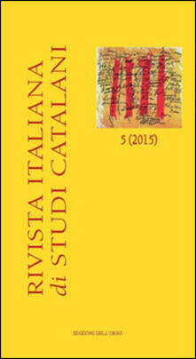 Rivista italiana di studi catalani (2015). Ediz. multilingue. Vol. 5.pdf