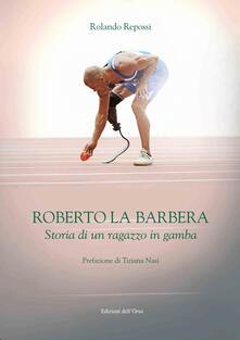Antondemarirreguera.es Roberto La Barbera. Storia di un ragazzo in gamba Image