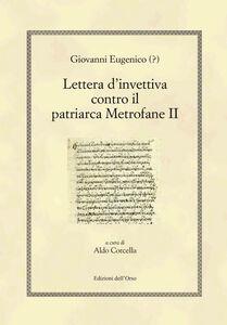 Giovanni Eugenico (?). Lettera d'invettiva contro il patriarca Metrofane II. Ediz. multilingue