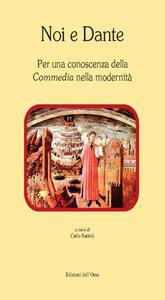 Noi e Dante. Per una conoscenza della «Commedia» nella modernità