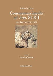 Commentari inediti ad ann. XI-XII. Mss. Reg. Lat. 1531 e 1629. Ediz. multilingue