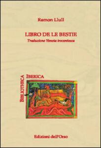 Libro de le bestie. Traduzione veneta trecentesca. Ediz. multilingue