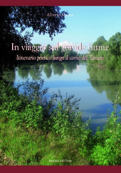 In viaggio sul grande fiume. Itinerario poetico lungo il corso del Tanaro