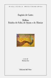 Belkiss. Rainha de sába, de axum e do himiar - De Castro Eugénio - wuz.it