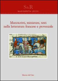 Manoscritti, miniature, testi nella letteratura francese e provenzale. Ediz. multilingue
