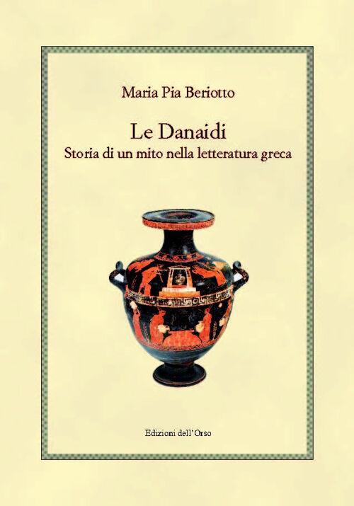 Le Danaidi. Storia di un mito nella letteratura greca