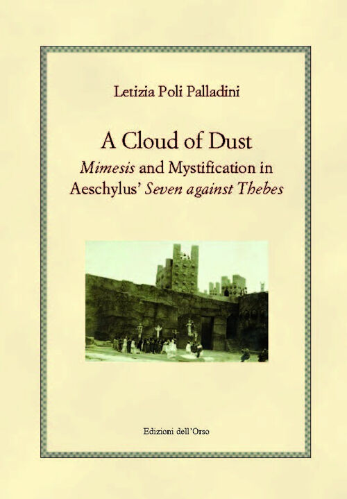 A cloud of dust. Mimesis and mystification in Aeschylus' «Seven against Thebes»