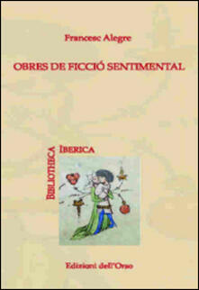 Obres de ficció sentimental - Francesc Alegre - copertina