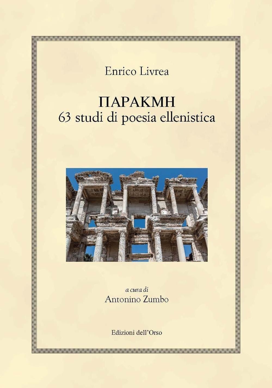 Parakme. 63 studi di poesia ellenistica. Ediz. critica. Ediz. bilingue