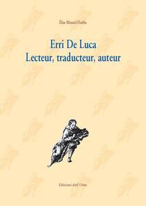 Erri De Luca. Lecteur, traducteur, auteur