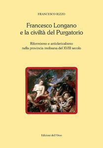 Francesco Longano e la civiltà del Purgatorio. Riformismo e anticlericalismo nella provincia molisana del XVIII secolo