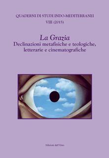 La Grazia. Declinazioni metafisiche e teologiche, letterarie e cinematografiche