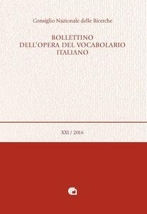 Bollettino dell'opera del vocabolario italiano (2016). Vol. 21