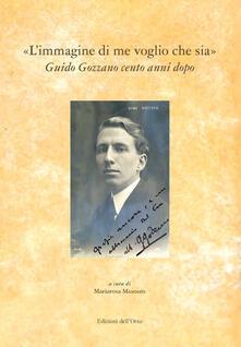 Listadelpopolo.it «L'immagine di me voglio che sia». Guido Gozzano cento anni dopo. Atti del Convegno Image