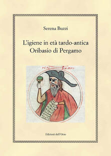 Listadelpopolo.it L' igiene in etè tardo-antica. Oribasio di Pergamo. Ediz. critica Image