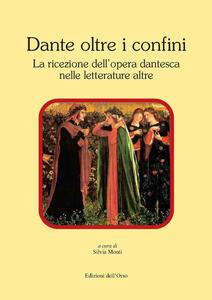 Dante oltre i confini. La ricezione dell'opera dantesca nelle letterature altre