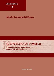 Camfeed.it Il tittschu di Rimella. L'evoluzione di un dialetto alemannico in italia. Ediz. italiana e tedesca Image
