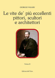 Filmarelalterita.it Le vite de' più eccellenti pittori scultori e architettori. Vol. 2 Image