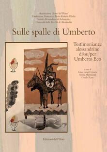 Sulle spalle di Umberto. Testimonianze alessandrine di/su/per Umberto Eco. Ediz. critica.pdf