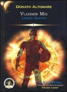 Vladimir Mei. Libero agente