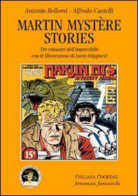 Martin Mystère stories. Tre romanzi dell'impossibile