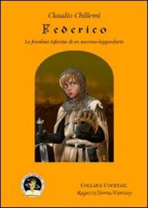 Federico. La favolosa infanzia di un sovrano leggendario