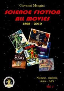 Filmarelalterita.it Science fiction all movies. Enciclopedia della fantascienza per immagini. Vol. 1: Numeri e simboli. AAA-ALY. Image