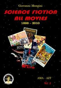 Science fiction all movies. Vol. 2: AMA-AZT enciclopedia della fantascienza per immagini.