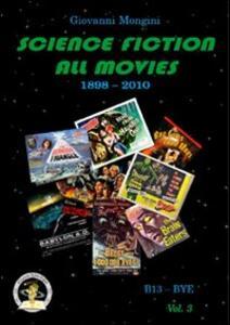 Science fiction all movies. Vol. 3: B13-Bye enciclopedia della fantascienza per immagini.