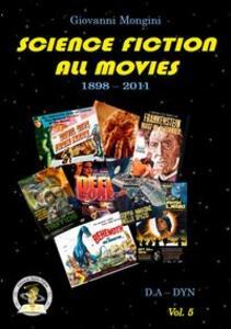 Science fiction all movies. Vol. 5: D.A-DYN enciclopedia della fantascienza per immagini.