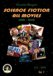 Science fiction all movies. Vol. 7: G.F-HYS enciclopedia della fantascienza per immagini.
