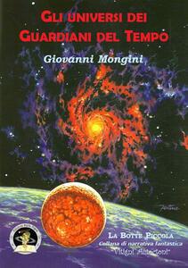 Gli universi dei Guardiani del Tempo
