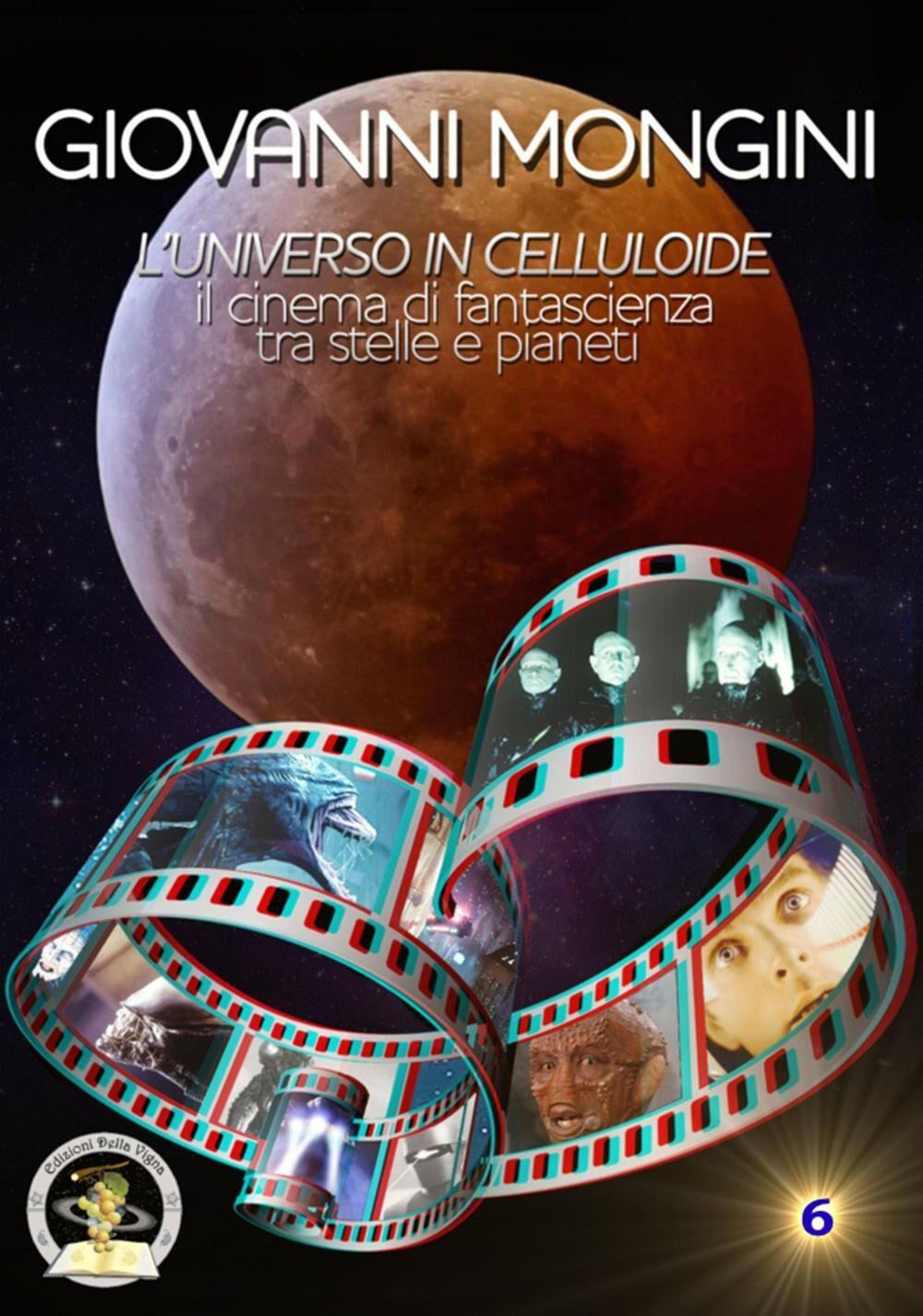 L' universo in celluloide tra scienza e fantasia. Il cinema di fantascienza tra stelle e pianeti