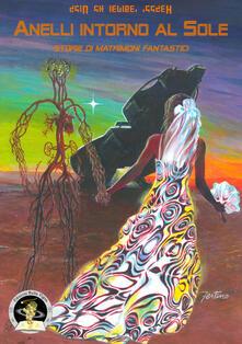 Antondemarirreguera.es Anelli intorno al sole. Storie di matrimoni fantastici Image