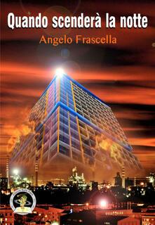 Quando scenderà la notte - Angelo Frascella - copertina